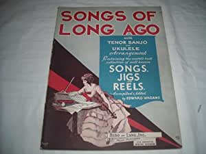 SONGS OF LONG AGO EDWARD WAGANS 1929 SHEET MUSIC SHEET MUSIC 279
