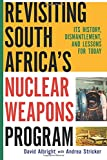Revisiting South Africa's Nuclear Weapons Program: Its History, Dismantlement, and Lessons for Toda