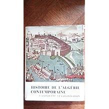 Histoire de l'Algérie contemporaine, t.01: Conquête et débuts de la colonisation
