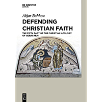 Defending Christian Faith: The Fifth Part of the Christian Apology of Gerasimus (English Edition)