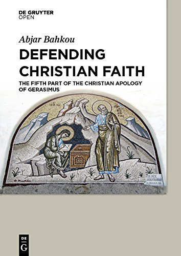 Defending Christian Faith: The Fifth Part of the Christian Apology of Gerasimus
