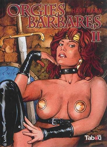 Orgies barbares, Tome 2 : Relié – 21 juillet 2014 Erich Hartmann TABOU 2359540742 BD tout public