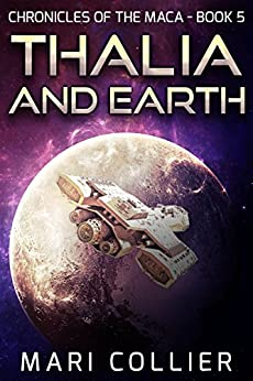 Thalia and Earth (Chronicles of the Maca Book 5) by [Collier, Mari]