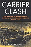 Front cover for the book Carrier Clash: The Invasion of Guadalcanal and the Battle of the Eastern Solomons, August 1942 by Eric M. Hammel