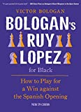 Bologan's Ruy Lopez for Black: How to Play for a Win Against the Ruy Lopez