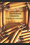 The Kelnaria Chronicles: Book One: The Great Scrolls
