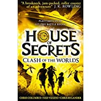 House of Secrets (3) - Clash of The Worlds: Book 3