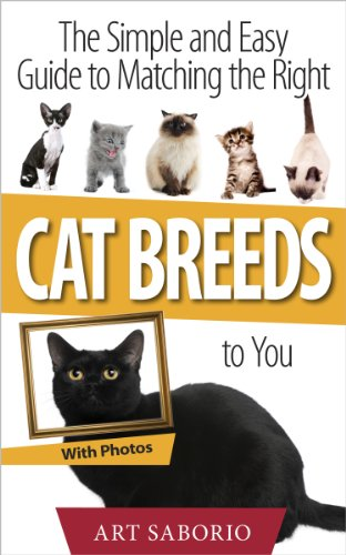 Book: The Simple and Easy Guide to Matching the Right Cat Breeds to You by Art Saborio