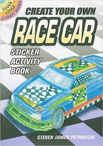 Create your own race car sticker activity book dover little activity books stickers steven james petruccio 9780486470061 amazon com books