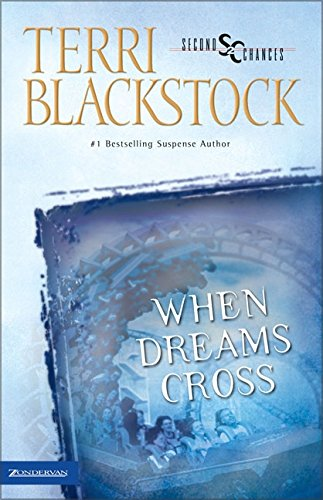 When Dreams Cross (Second Chances Series #2) by HarperCollins Christian Pub.