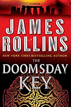 The Doomsday Key: A Sigma Force Novel (Sigma Force Series Book 6) by [Rollins, James]