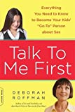 Talk to Me First: Everything You Need to Know to