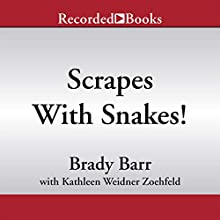 National Geographic Kids Chapters: Scrapes with Snakes: True Stories of Adventures with Animals Audiobook by Brady Barr, Kathleen Weidner Zoehfeld Narrated by Johnny Heller