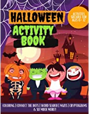FUN Halloween Activity and Coloring Book for Kids Ages 6-12: | More than 50 pages of Activities including Coloring, Connect the Dots, Cryptograms, Hangman, Mazes, Answers and so much more!