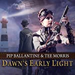 Dawn's Early Light: Ministry of Peculiar Occurrences | Pip Ballantine,Tee Morris