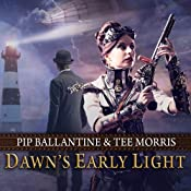 Dawn's Early Light: Ministry of Peculiar Occurrences | Tee Morris, Pip Ballantine