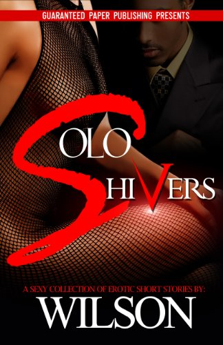 Solo Shivers Erotic Stories Book 1 By Wilson