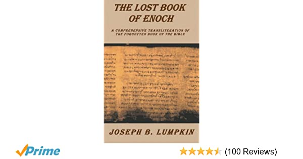 Amazon lost book of enoch a comprehensive transliteration of amazon lost book of enoch a comprehensive transliteration of the forgotten book of the bible 9780974633664 joseph b lumpkin books fandeluxe Images