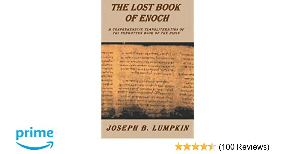 Amazon lost book of enoch a comprehensive transliteration of amazon lost book of enoch a comprehensive transliteration of the forgotten book of the bible 9780974633664 joseph b lumpkin books fandeluxe
