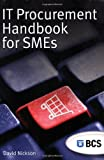 IT Procurement Handbook for SMEs, Nickson, David, 1902505980