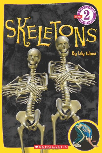 Skeletons (Scholastic Reader Level 2)