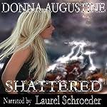 Shattered: Alchemy, Book 3 | Donna Augustine