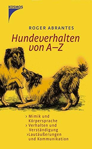 Hundeverhalten von A - Z: Mimik und Körpersprache - Verhalten und Verständigung - Lautäußerungen und Kommunikation