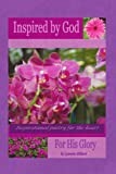 Inspired by God for His Glory, Lynnette Hilliard, 1436317932
