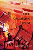 Each Crumbling House