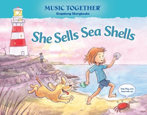 She Sells Sea Shells (Music Together Singalong Storybook) by Kenneth K. Guilmartin (2013-05-03)