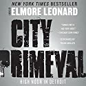City Primeval: High Noon in Detroit Audiobook by Elmore Leonard Narrated by Frank Muller