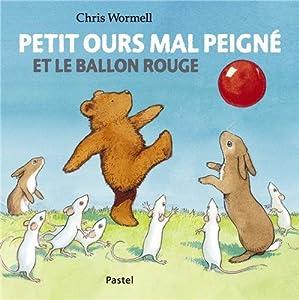 """Afficher """"Petit Ours mal peigné et le ballon rouge"""""""