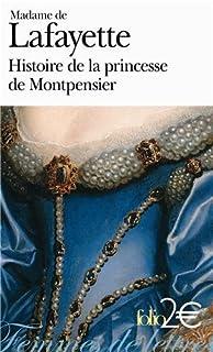 Histoire de la princesse de Montpensier : et autres nouvelles, La Fayette, Marie-Madeleine Pioche de La Vergne