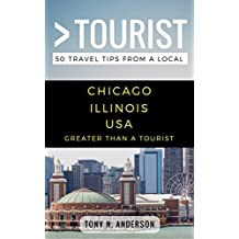 Greater Than a Tourist- Chicago Illinois USA: 50 Travel Tips from a Local