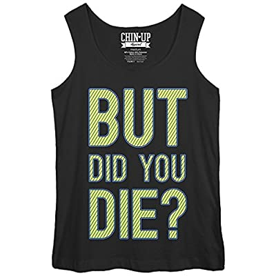 CHIN UP But Did You Die Womens Graphic Tank Top - Chin-Up Apparel
