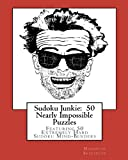 Sudoku Junkie: 50 Nearly Impossible Puzzles, Hagopian Institute, 1456388827