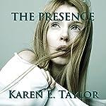 The Presence | Karen E. Taylor