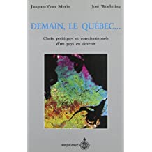 Demain, le Québec...: Choix politiques et const. pays devenir