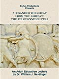 Alexander the Great: From the Ashes of the Peloponnesian War