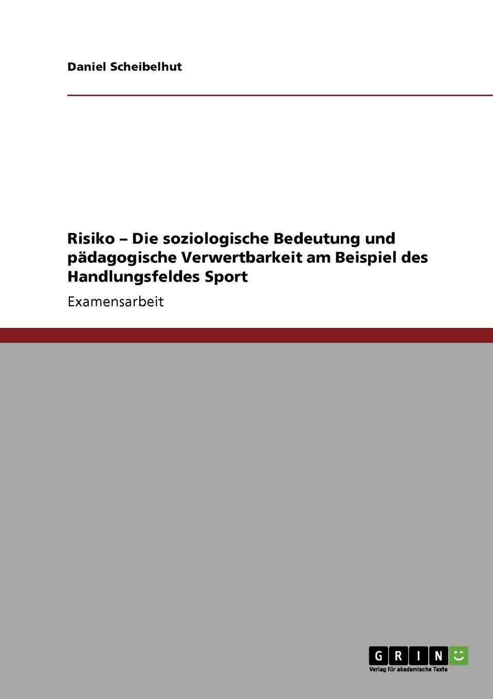 Risiko - Die soziologische Bedeutung und pädagogische Verwertbarkeit am Beispiel des Handlungsfeldes Sport (German Edition) pdf epub