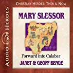 Mary Slessor: Forward into Calabar (Christian Heroes: Then & Now) | Janet Benge,Geoff Benge