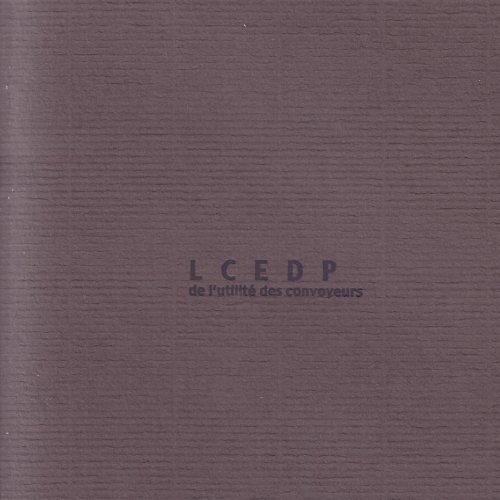 LCEDP - De L'Utilité Des Convoyeurs