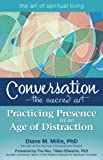 Conversation--The Sacred Art, Diane M. Millis, 1594734747