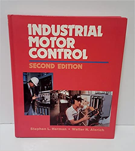 Industrial Motor Control: S.L. Herman, Walter N. Alerich ... on