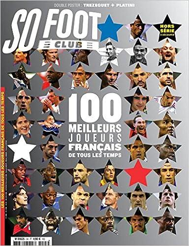 Amazon Fr So Foot Club Hors Serie 100 Meilleurs Joueurs