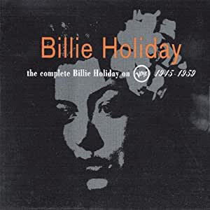 The Complete Billie Holiday On Verve, 1945-1959