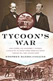 Tycoon's War, Stephen Dando-Collins, 0306816075