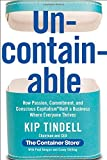 Uncontainable: How Passion, Commitment, and Conscious Capitalism Built a Business Where Everyone Thrives by Kip Tindell (2014-10-07)