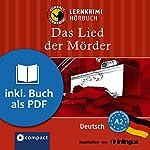 Das Lied der Mörder (Compact Lernkrimi Hörbuch): Deutsch - Niveau A2 | Anemone Fesl