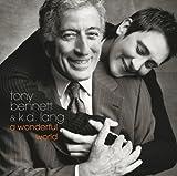 Wonderful World by Tony Bennett, K.D. Lang (2002) Audio CD